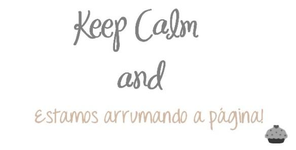 Keep Calm - Manutenção